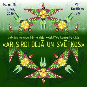 AR SIRDI DEJĀ UN SVĒTKOS. Latvijas novadu bērnu deju kolektīvu koncertu cikls @ VEF Kultūras pils