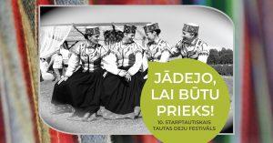 JĀDEJO, LAI BŪTU PRIEKS! 10. Starptautiskais tautas deju festivāls @ Carnikavas pamatskola